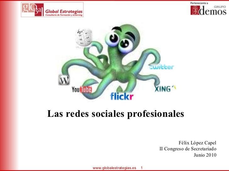 Las redes sociales profesionales  Félix López Capel II Congreso de Secretariado Junio 2010