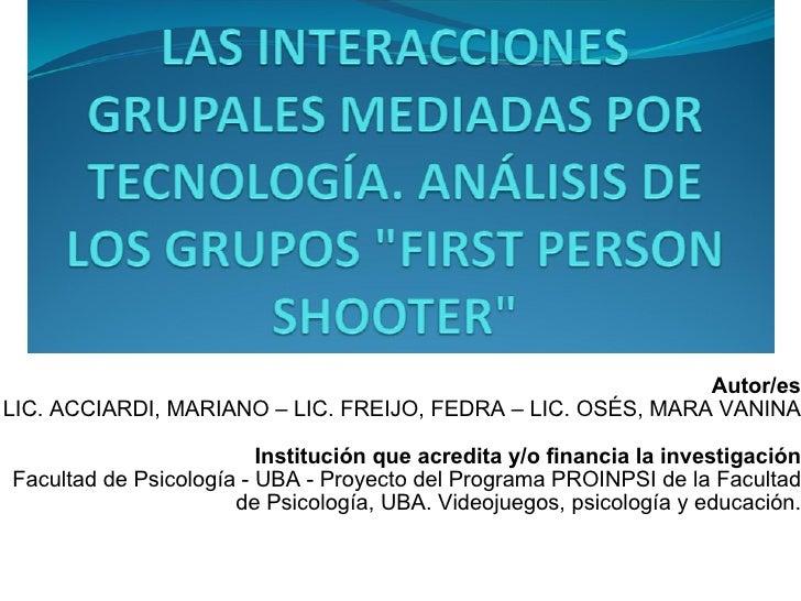 Autor/es LIC. ACCIARDI, MARIANO – LIC. FREIJO, FEDRA – LIC. OSÉS, MARA VANINA Institución que acredita y/o financia la inv...