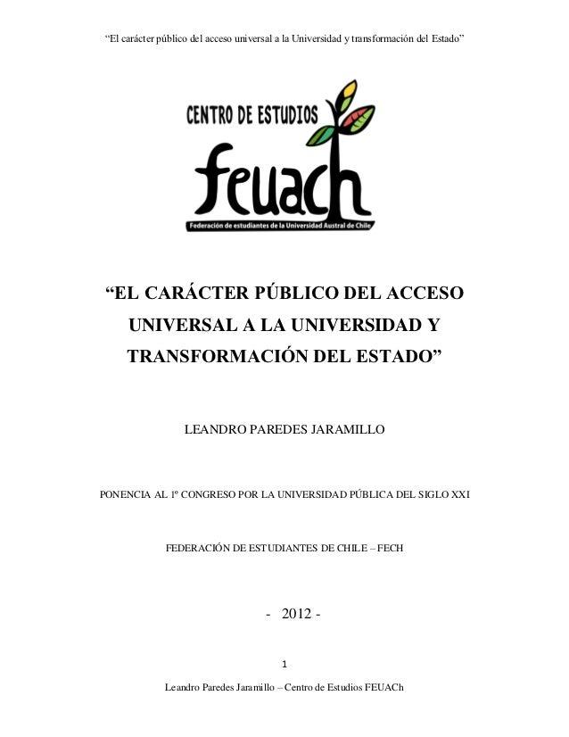 """""""El carácter público del acceso universal a la Universidad y transformación del Estado""""""""EL CARÁCTER PÚBLICO DEL ACCESO    ..."""
