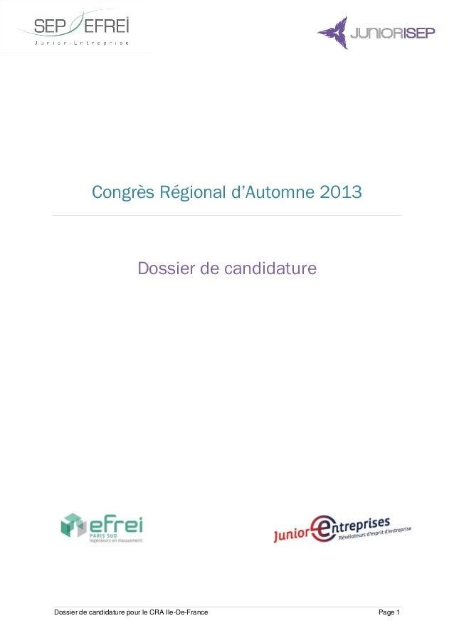 Dossier de candidature pour le CRA Ile-De-France Page 1 Congrès Régional d'Automne 2013 Dossier de candidature