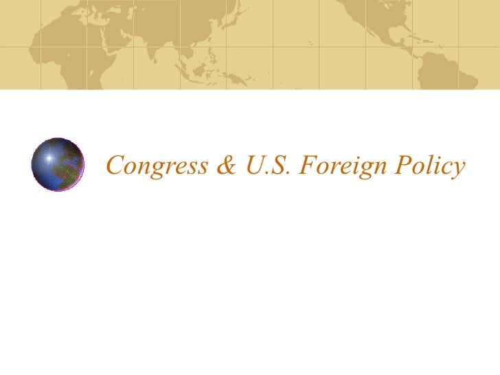 Congress And U.S. Foreign Policy