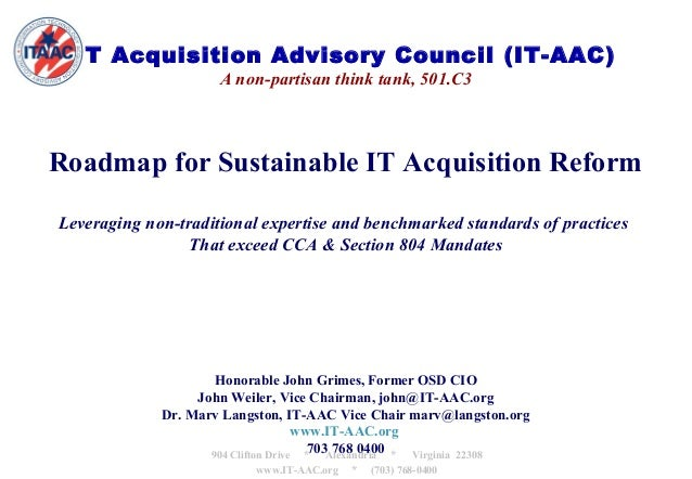 IT Acquisition Advisory Council (IT-AAC)                     A non-partisan think tank, 501.C3Roadmap for Sustainable IT A...