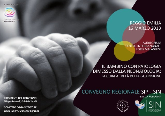 REGGIO EMILIA 16 MARZO 2013 AUDITORIUM CENTRO INTERNAZIONALE LORIS MALAGUZZI PRESIDENTI DEL CONVEGNO Filippo Bernardi, Fab...