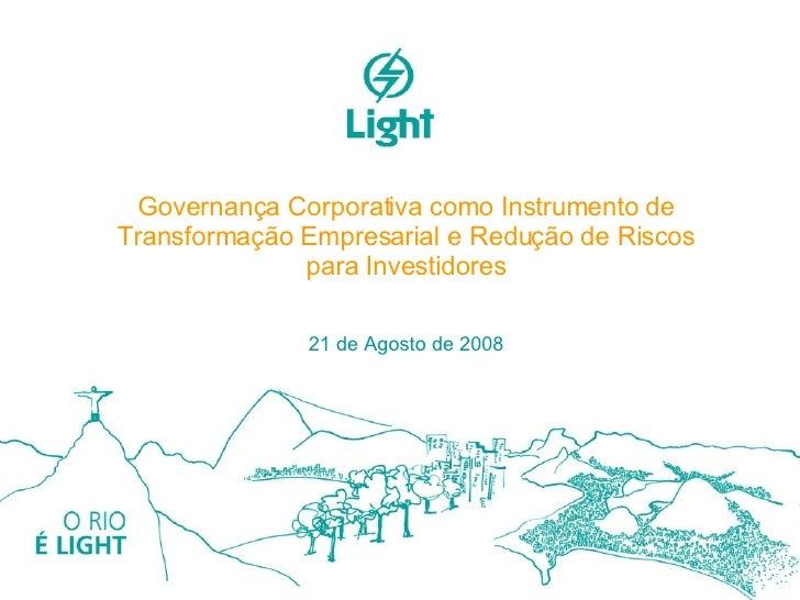 Governança Corporativa como Instrumento de Transformação Empresarial e Redução de Riscos para Investidores 21 de Agosto de...
