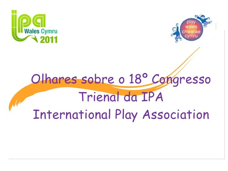 Olhares sobre o 18º Congresso Trienal da IPA International Play Association