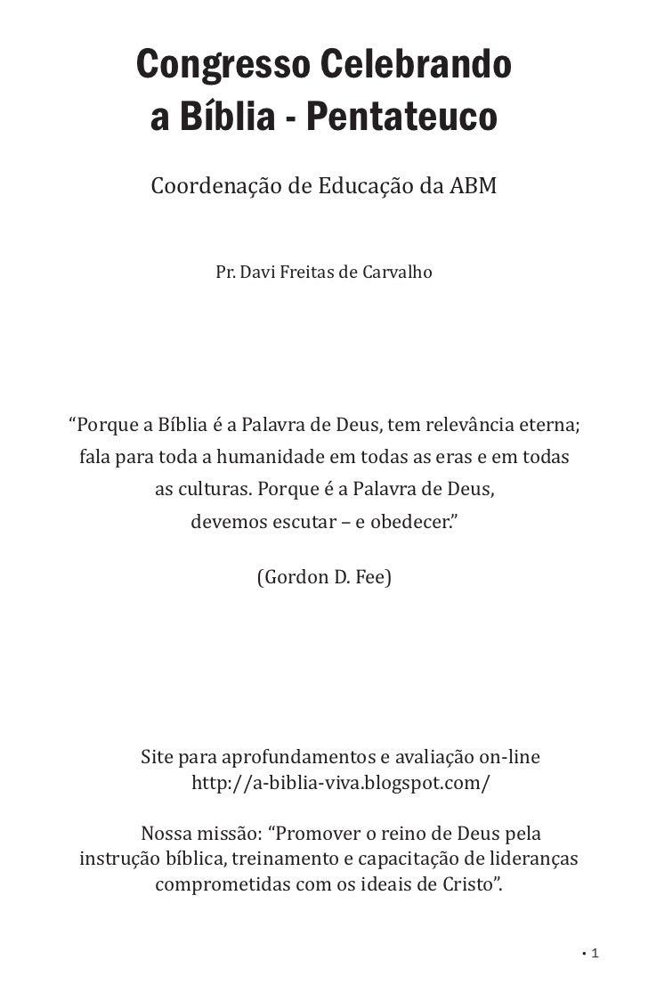 Congresso Celebrando        a Bíblia - Pentateuco         Coordenação de Educação da ABM                 Pr. Davi Freitas ...