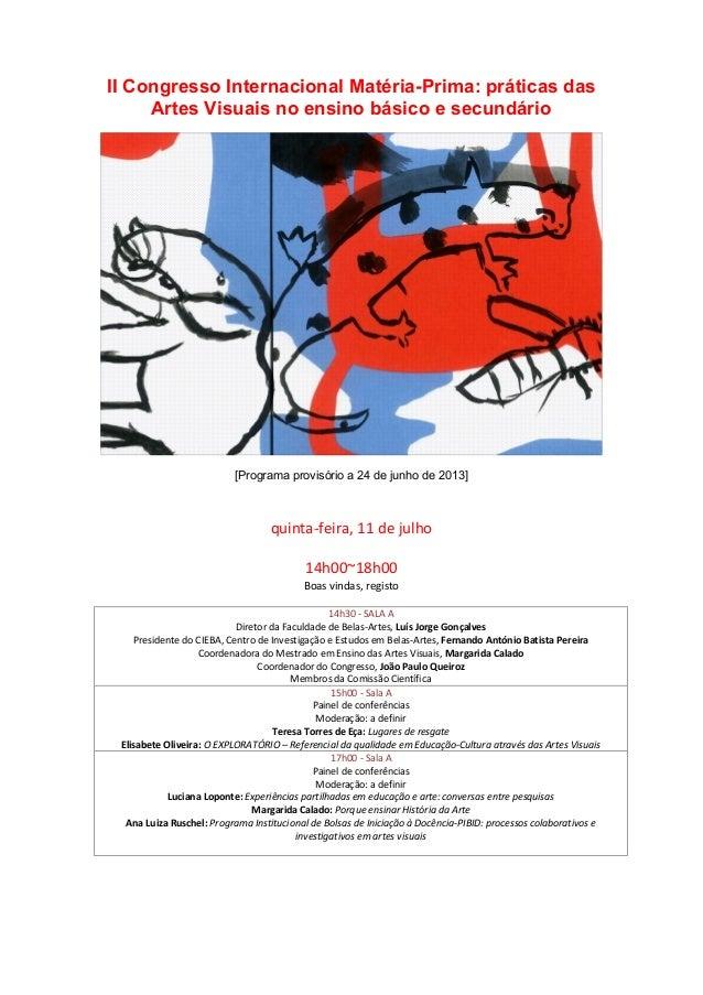 II Congresso Internacional Matéria-Prima: práticas das Artes Visuais no ensino básico e secundário [Programa provisório a ...