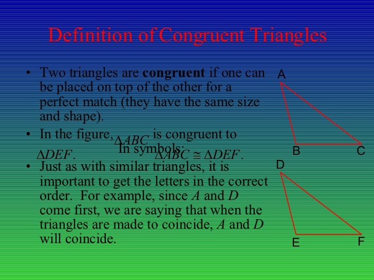 <ul><li>Two triangles are  congruent  if one can be placed on top of the other for a perfect match (they have the same siz...