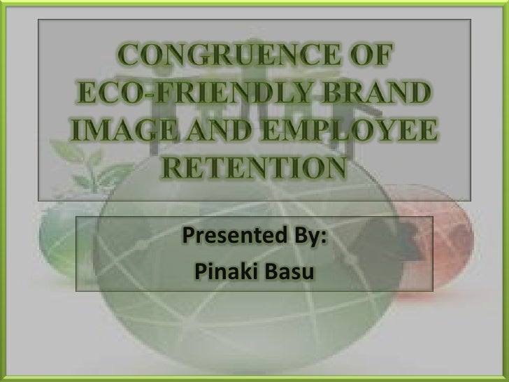 Congruence of Eco Friendly Brand Image and Employee Retention