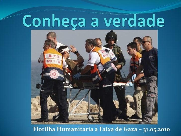 Flotilha Humanitária à Faixa de Gaza – 31.05.2010