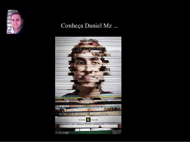 Conheça Daniel Mz ...