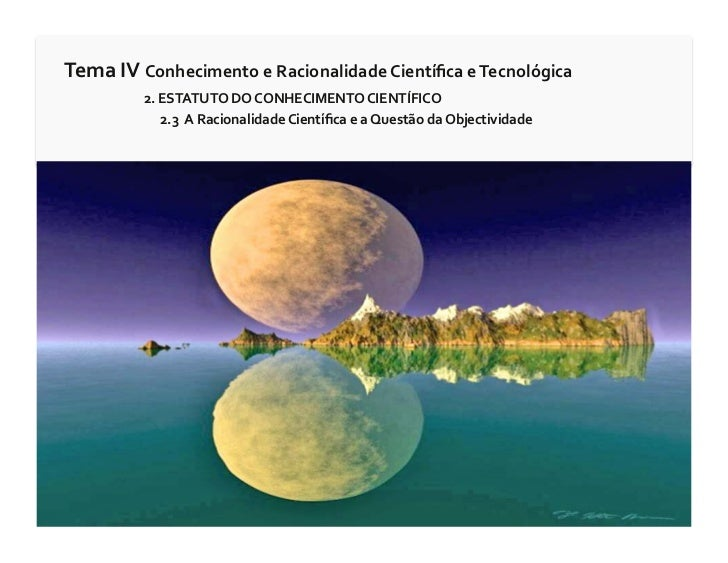 Tema  IV  Conhecimento  e  Racionalidade  Científica  e  Tecnológica                   2.  ESTATUTO ...
