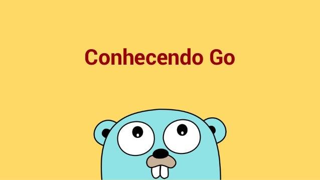 Conhecendo Go