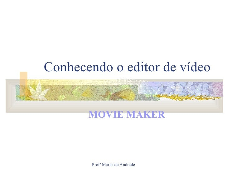 Conhecendo O Editor De VíDeo Movie Maker