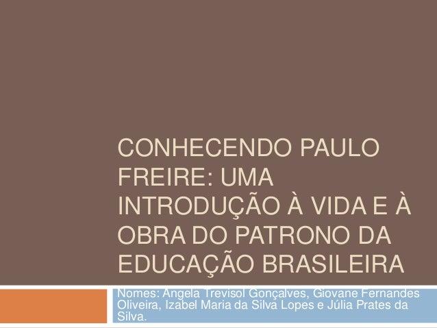 Conhecendo paulo freire   uma introdução à vida e à obra do patrono da educação brasileira