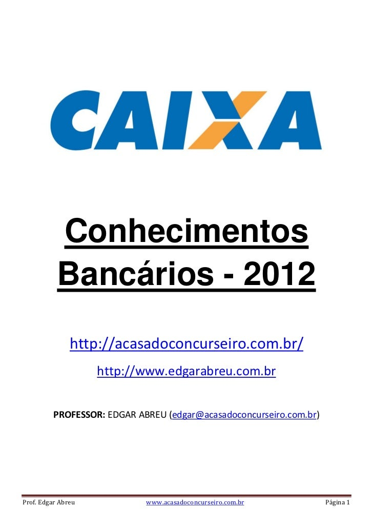 Conhecimentos           Bancários - 2012               http://acasadoconcurseiro.com.br/                    http://www.edg...