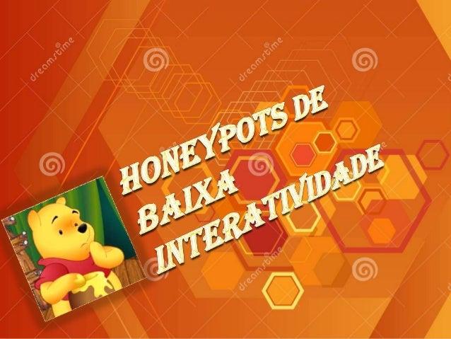 Breve histórico sobre Honeypots Segundo MARCELO e PITANGA (2003), o Honeypot teve início em 1991 com a publicação do artig...