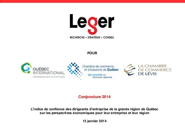 POUR  Conjoncture 2014 L'indice de confiance des dirigeants d'entreprise de la grande région de Québec sur les perspective...
