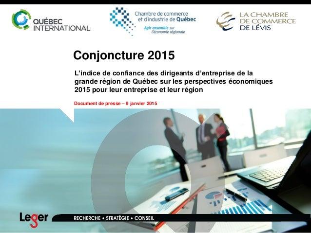 Conjoncture 2015 L'indice de confiance des dirigeants d'entreprise de la grande région de Québec sur les perspectives écon...