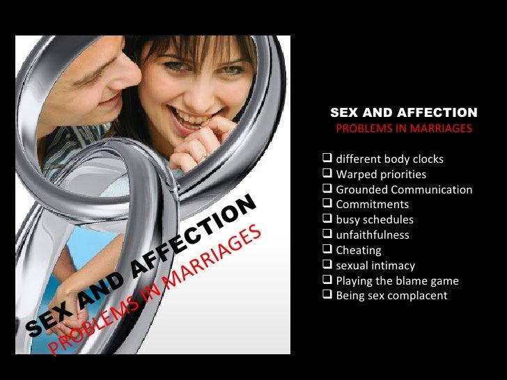 <ul><li>SEX AND   AFFECTION   PROBLEMS IN MARRIAGES </li></ul><ul><li>different body clocks </li></ul><ul><li>Warped prior...