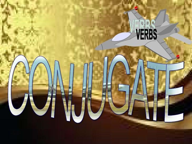 verbs<br />CONJUGATE<br />Julie r<br />