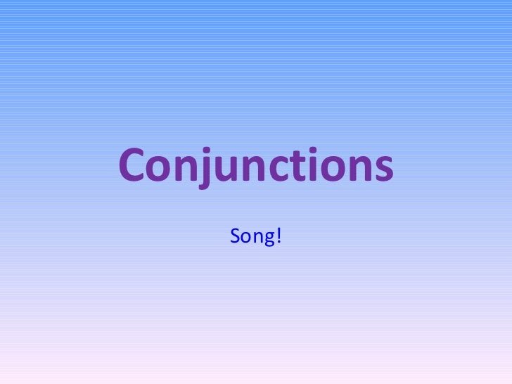 Conjunctions    Song!
