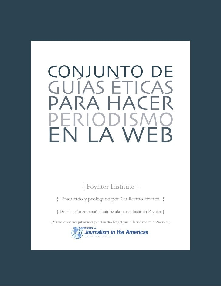 Conjunto de guías éticas para hacer periodismo en la Web - Poynter Institute, Knight Center Univ. Texas