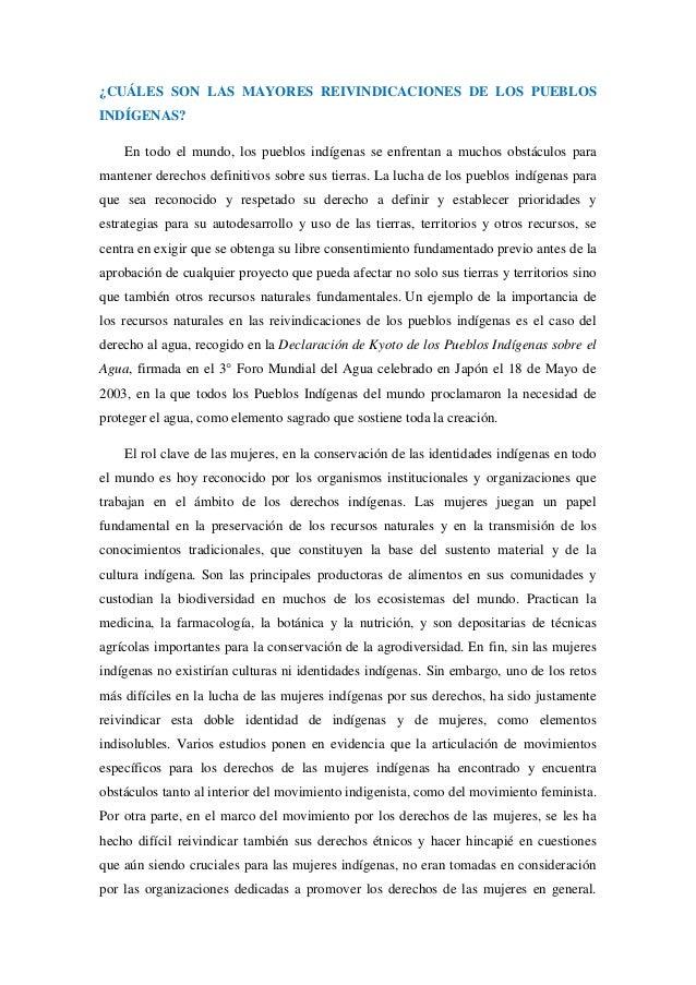 ¿CUÁLES SON LAS MAYORES REIVINDICACIONES DE LOS PUEBLOSINDÍGENAS?En todo el mundo, los pueblos indígenas se enfrentan a mu...