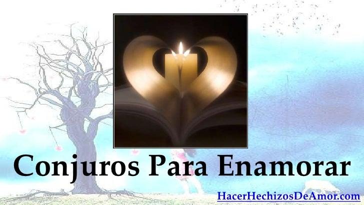 Conjuros Para Enamorar             HacerHechizosDeAmor.com