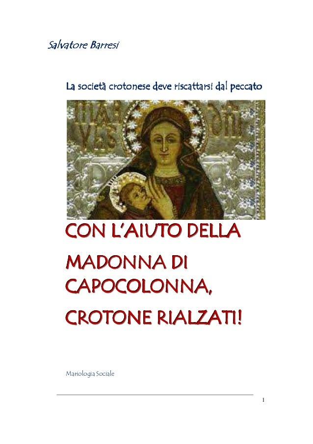 Con l'aiuto della madonna di capocolonna, crotone rialzati! (vers.02) s. barresi 2012