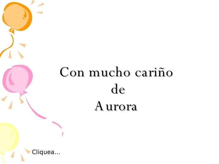 Con mucho cariño  de Aurora Cliquea ...