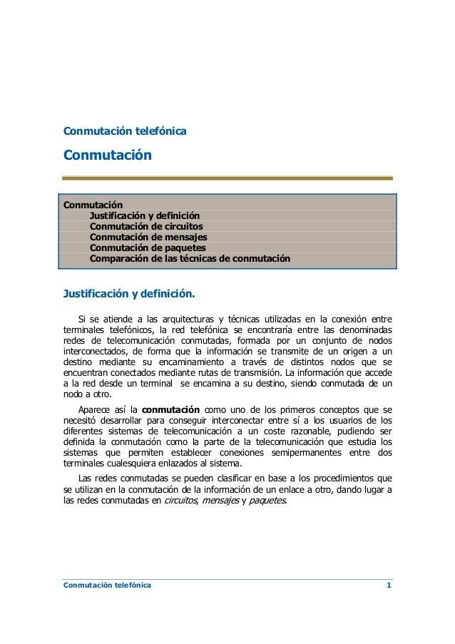 Conmutación telefónica  Conmutación  Conmutación Justificación y definición Conmutación de circuitos Conmutación de mensaj...