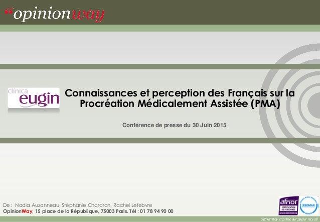 Connaissances et perception des Français sur la Procréation Médicalement Assistée (PMA) Conférence de presse du 30 Juin 20...