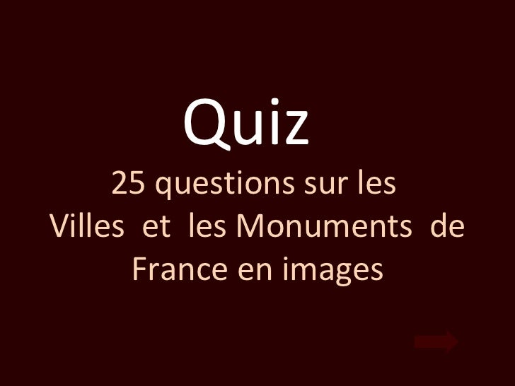 Quiz     25 questions sur lesVilles et les Monuments de      France en images