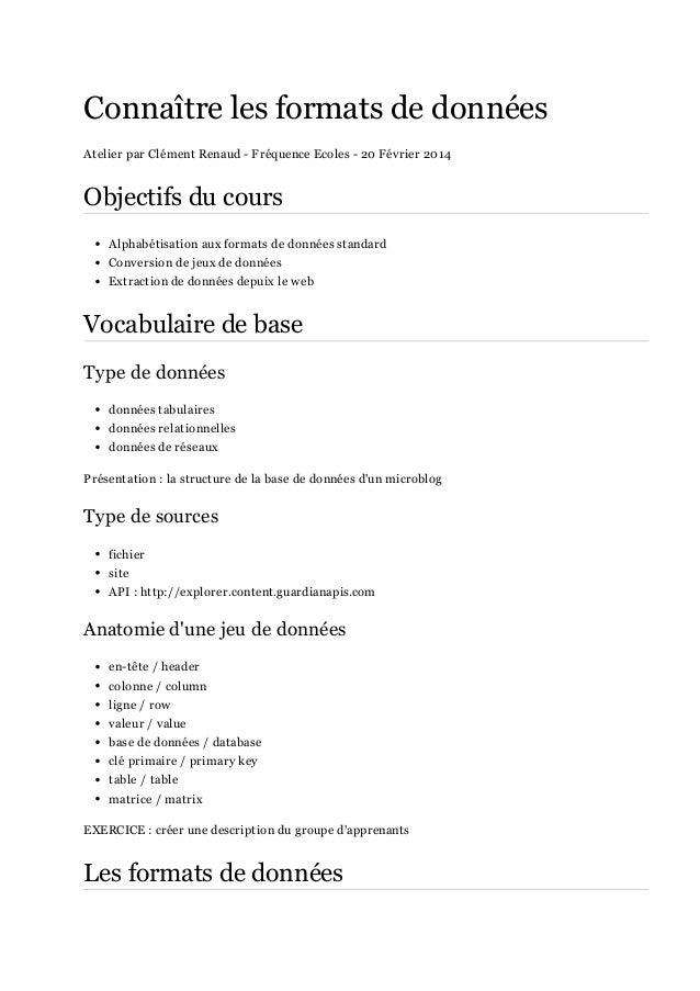 Connaître les formats de données Atelier par Clément Renaud - Fréquence Ecoles - 20 Février 2014 Objectifs du cours Alphab...