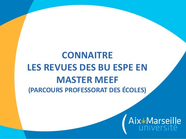 CONNAITRE LES REVUES DES BU ESPE EN MASTER MEEF (PARCOURS PROFESSORAT DES ÉCOLES)