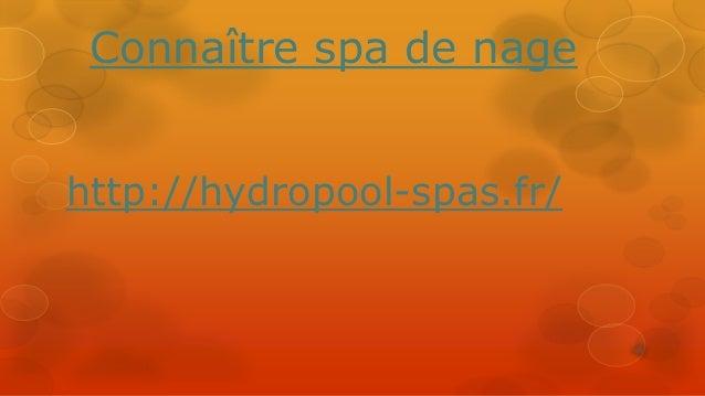 Connaître spa de nage http://hydropool-spas.fr/