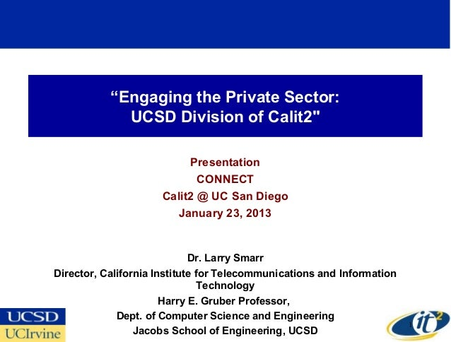 """""""Engaging the Private Sector:             UCSD Division of Calit2""""                          Presentation                  ..."""