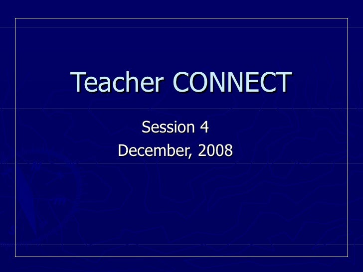 Teacher Connect Session 4