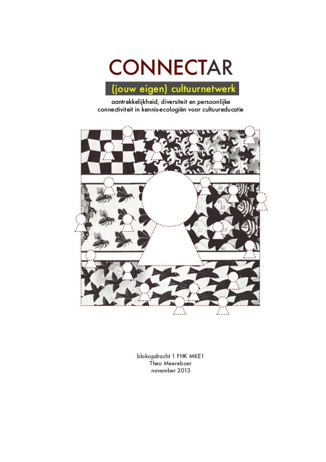 CONNECTAR (jouw eigen) cultuurnetwerk aantrekkelijkheid, diversiteit en persoonlijke connectiviteit in kennis-ecologiën vo...