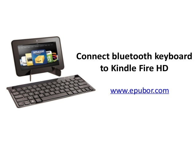 www.epubor.com Connect bluetooth keyboard to Kindle Fire HD