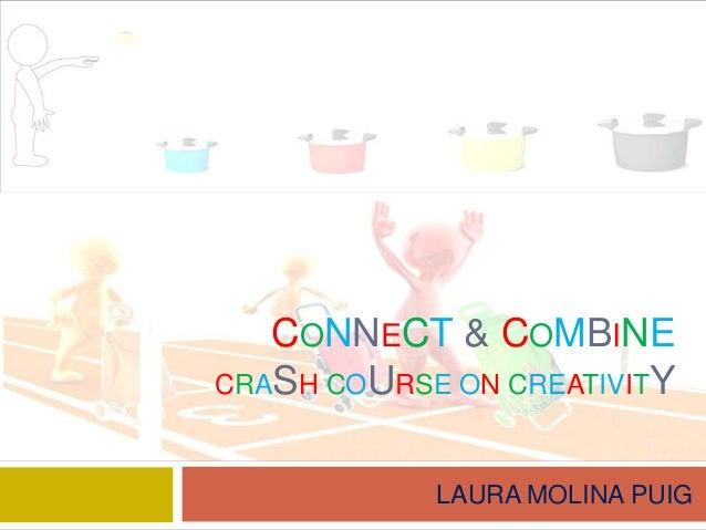 Connect & combine