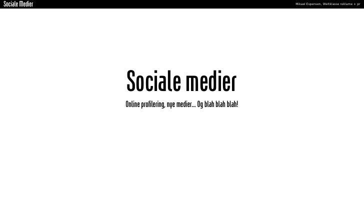 Sociale Medier                                                          Mikael Espensen, Weltklasse reklame + pr          ...