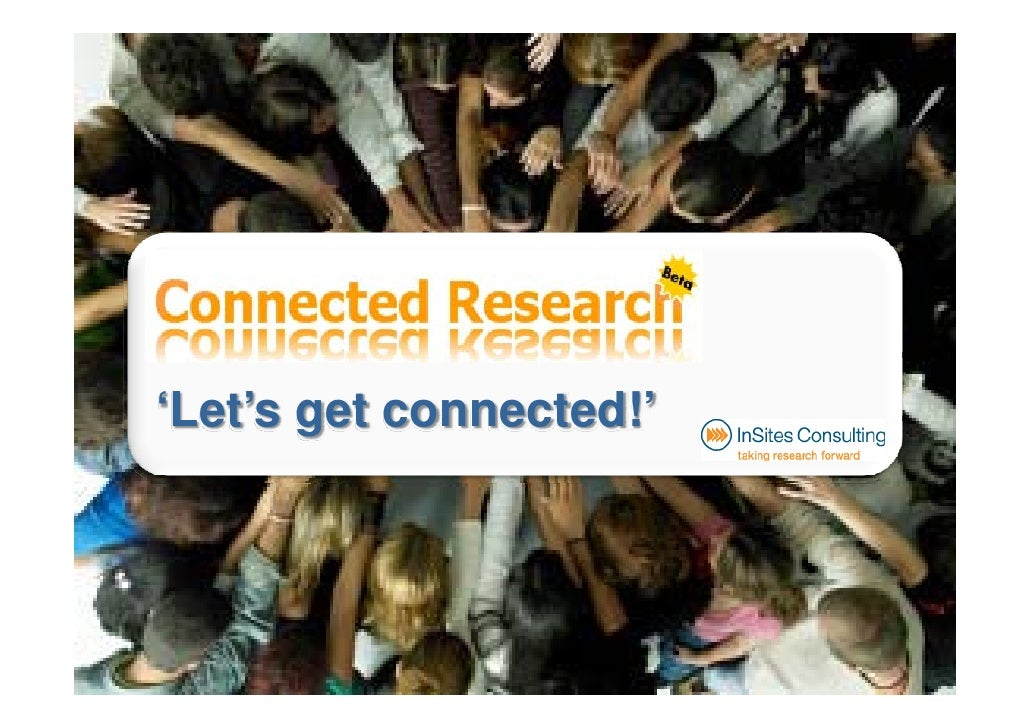 'Let's get connected!'               Introduction Connected Research   1