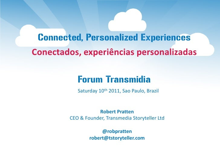Connected, Personalized ExperiencesConectados, experiências personalizadas           Forum Transmidia           Saturday 1...