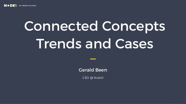 Connected concepts Trends and cases  Nov. 8, 2013 Version 1.01 © Node1