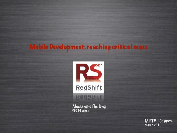 Mobile Development: reaching critical mass               Alessandro Thellung               CEO & Founder                  ...
