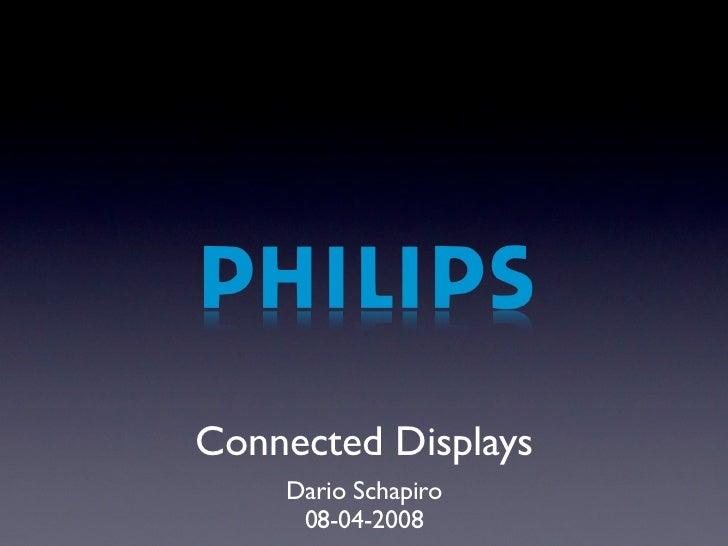 Connected Displays    Dario Schapiro     08-04-2008