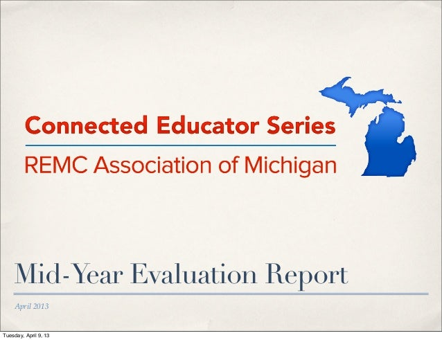 REMC Connected Educator Series - 2013 Mid-Year Report