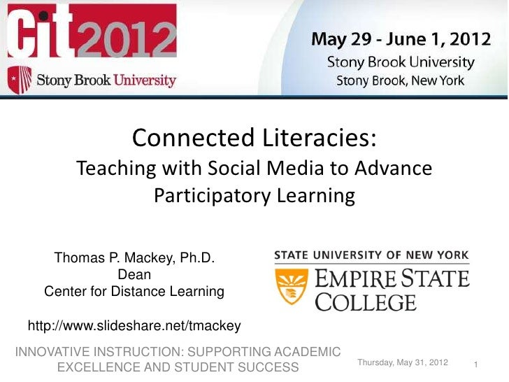 Connected Literacies:        Teaching with Social Media to Advance                Participatory Learning    Thomas P. Mack...